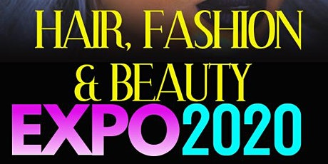 Hair, Fashion & Beauty Expo 2020 tickets
