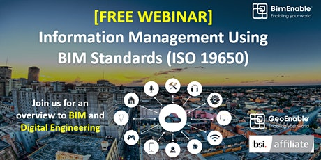 [FREE WEBINAR] Information Management Using BIM Standards (ISO 19650) tickets