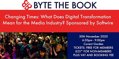 Changing Times: What Does Digital Transformation Mean for the Media Industry? Sponsored by Softwire tickets