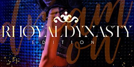 :: DREAM ON:: Rhoyal Dynasty Edition tickets