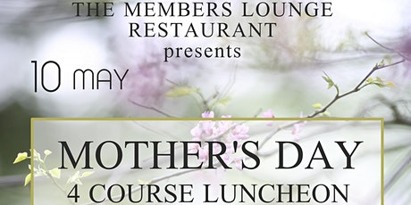 Mother's Day Luncheon @ the Members Lounge Restaurant tickets