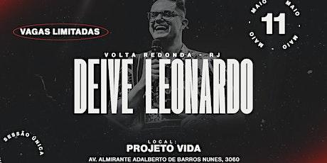 DEIVE LEONARDO - VOLTA REDONDA ingressos