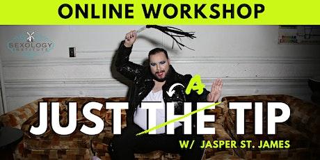 Just a Tip w/ Jasper St. James tickets