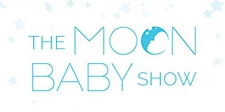 The Moon Baby Show - A Baby Expo for New and Expecting Parents tickets