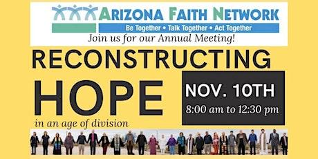Reconstructing Hope: Arizona Faith Network's Annual tickets