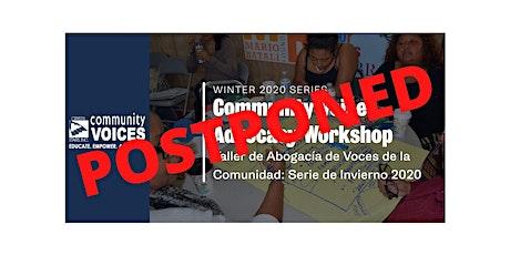 WORKSHOP POSTPONED - Community Voices Advocacy Workshop:  Winter 2020 Series / Taller de Abogacía de Voces de la Comunidad: Serie de Invierno 2020 tickets