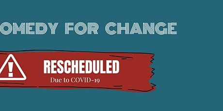 Comedy for Change- rescheduled. tickets