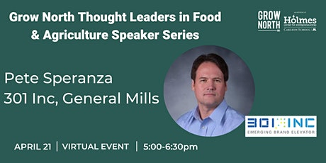Thought Leaders in Food and Agriculture: Pete Speranza, 301 Inc tickets