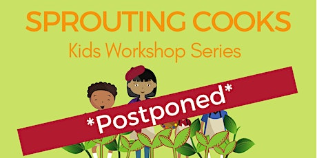Sprouting Cooks: Kids Workshop Series tickets