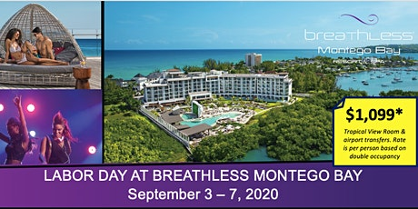 LABOR DAY AT BREATHLESS MONTEGO BAY tickets