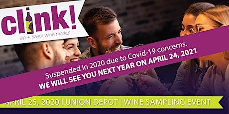 SUSPENDED: CLINK! Sip + Savor Wine Market tickets