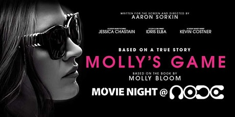 Molly's Game - MOVIE NIGHT AT NODE tickets
