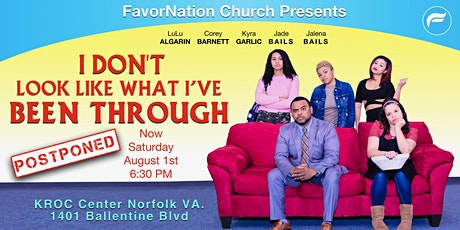 """I Don't Look Like What I've Been Through"" Presented by FavorNation Church tickets"