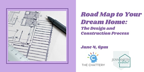 Road Map to Your Dream Home:  The Design and Construction Process tickets