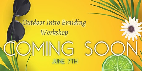 """""""Mo Taught Me"""" Outdoor Braiding Intro Workshop tickets"""