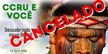 CCRU E VOCE  2020 - Descobrindo um novo Brasil - Somos todos indios tickets