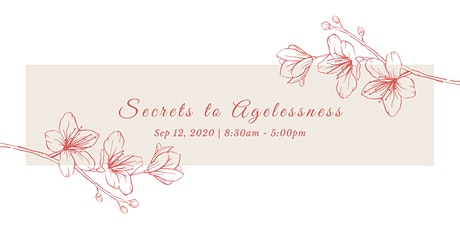 Secrets to Agelessness tickets
