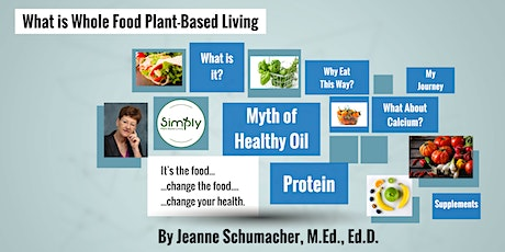 Plant Based Living Series: What is Whole Food Plant Based Living? tickets