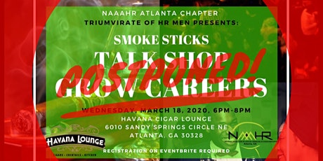 NAAAHR Atlanta Presents: Smoke Sticks, Talk Shop... Grow Careers (POSTPONED) tickets