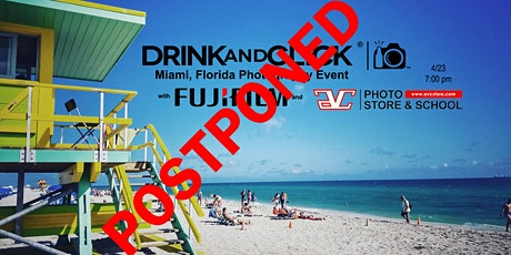 Cancelled - Drink and Click ® Miami, FL Photography Event with Fujifilm tickets
