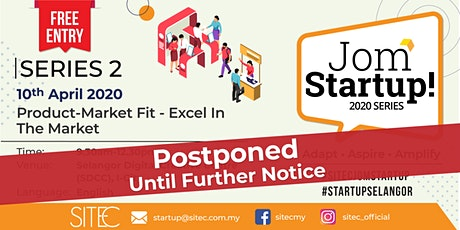[POSTPONED] SITEC JomStartUp! 2020 Series 2: Product-Market Fit - Excel in The Market tickets