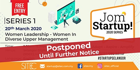 [POSTPONED] SITEC JomStartUp! 2020 Series 1: Women Leadership - Women in Diverse Upper Management  tickets