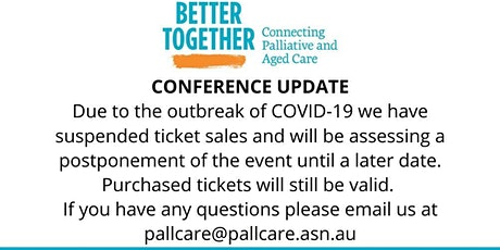 Better Together - Connecting Palliative and Aged Care Conference 2020 tickets