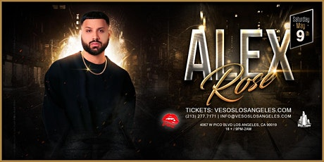 Vesos LA Presents: Alex Rose Saturday Concert Age 18+Event tickets