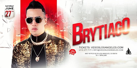 Vesos LA Presents: Brytiago Saturday Concert Age 18+Event tickets