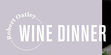 Robert Oatley - Wine Dinner tickets
