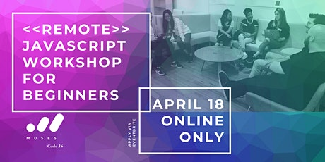Muses Code JS - Javascript workshop for beginners! NOW REMOTE!! tickets