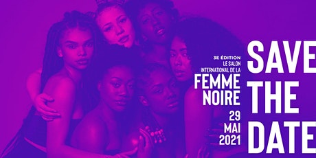 Salon International de la Femme Noire 2021 - 3e édition tickets