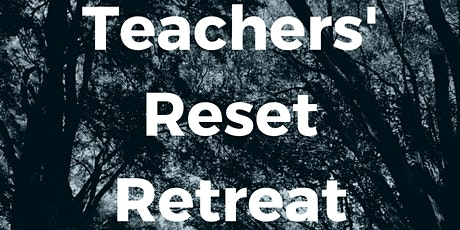 Teachers' Reset Retreat tickets
