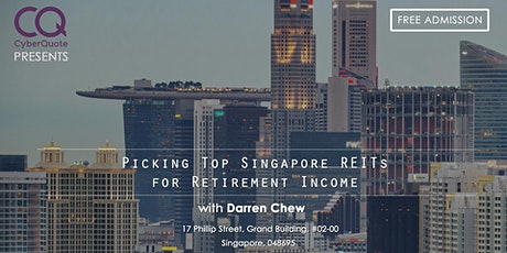 Picking Top Singapore REITs for Retirement Income tickets