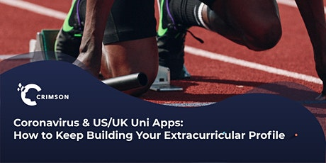 Coronavirus & US/UK Uni Apps: Keep Building Your Extracurricular Profile tickets