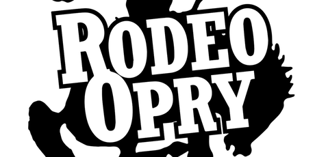 RODEO OPRY - April 25 tickets