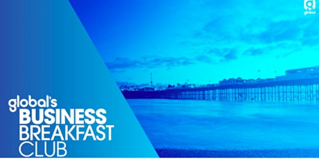 Global's Business Breakfast Club - April 2020 tickets
