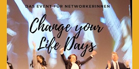 CHANGE YOUR LIFE DAYS! Das Event für Networkerinnen!  Tickets