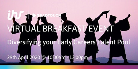 Virtual Breakfast: Diversifying your Early Careers Talent Pool tickets
