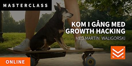 Masterclass: Kom igång med Growth Hacking biljetter