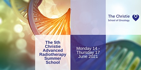The Christie Advanced Radiotherapy Summer School 2021 tickets