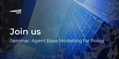 Seminar: Agent Based Modelling for Policy - *New date* tickets