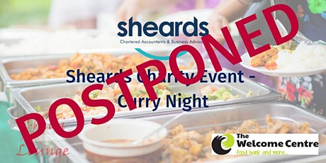 ** POSTPONED** Sheards 2020 Charity Curry Evening - in support of The Welcome Centre  tickets