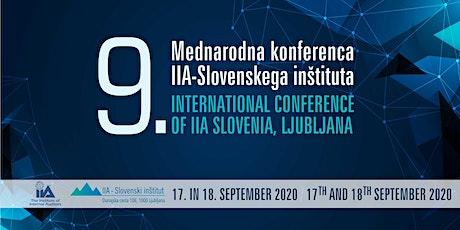 9. MEDNARODNA KONFERENCA IIA - SLOVENSKEGA INŠTITUTA tickets