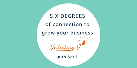 Grow your business through SIX DEGREES of connection tickets