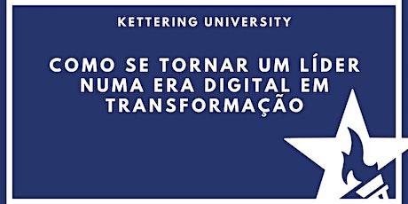 [ONLINE] Como se tornar um líder numa era digital em transformação com Kettering University ingressos