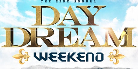 22nd Annual Day Dream Weekend - New Orleans, LA tickets