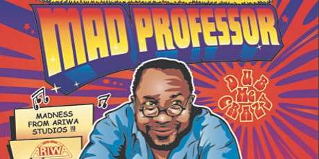 UK Reggae Dub Legend: Mad Professor tickets