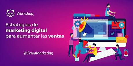 "Workshop ""Estrategias de Marketing Digital para aumentar las ventas"" entradas"