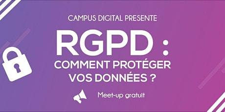 Conférence Gratuite - RGPD : Comment protéger vos données ? billets